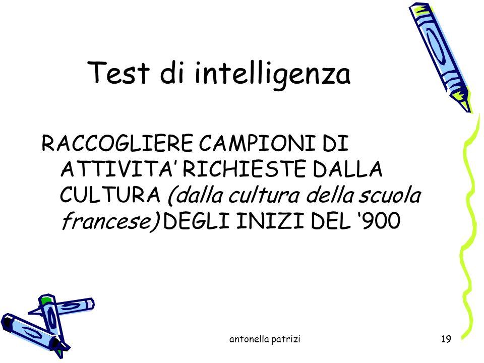Test di intelligenza RACCOGLIERE CAMPIONI DI ATTIVITA' RICHIESTE DALLA CULTURA (dalla cultura della scuola francese) DEGLI INIZI DEL '900.