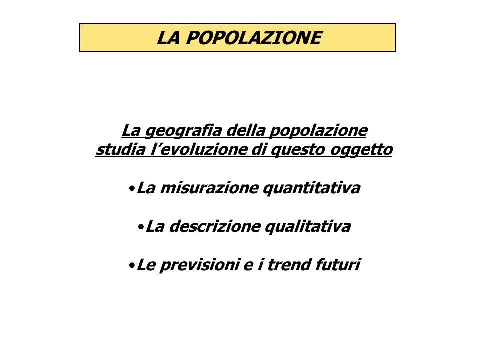 LA POPOLAZIONE La geografia della popolazione