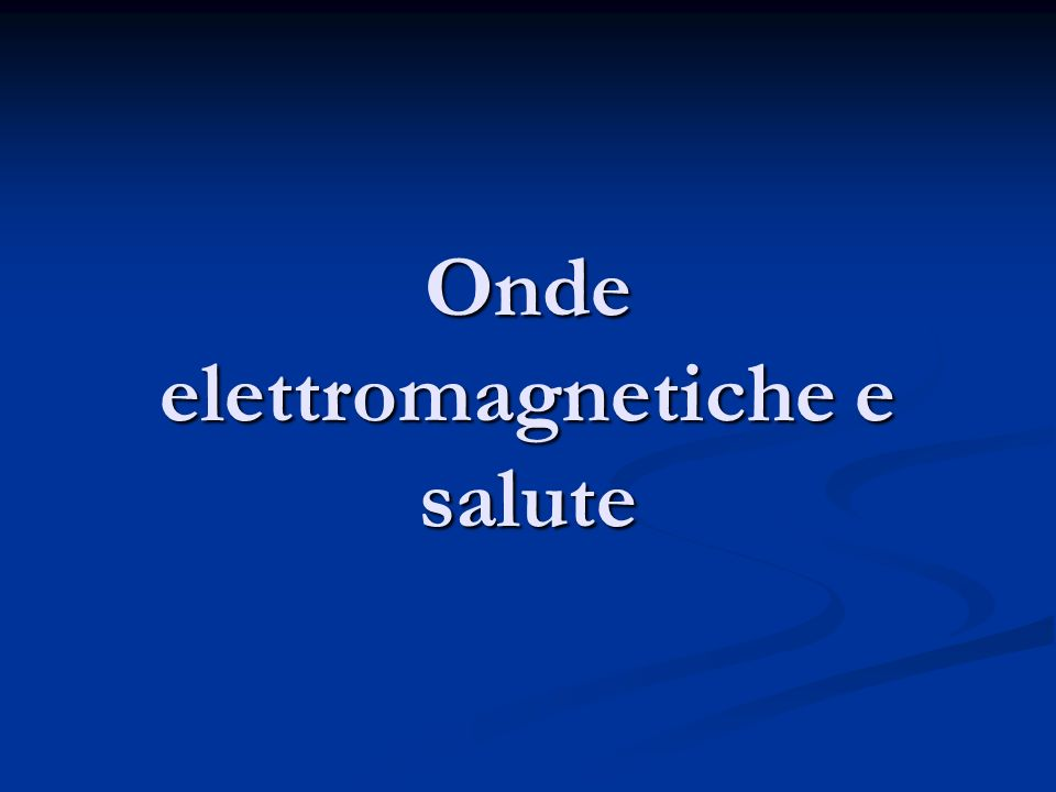 Onde elettromagnetiche e salute
