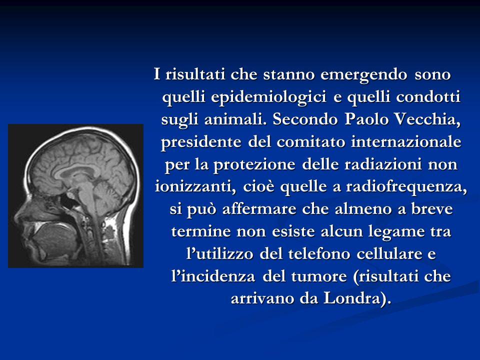 I risultati che stanno emergendo sono quelli epidemiologici e quelli condotti sugli animali.