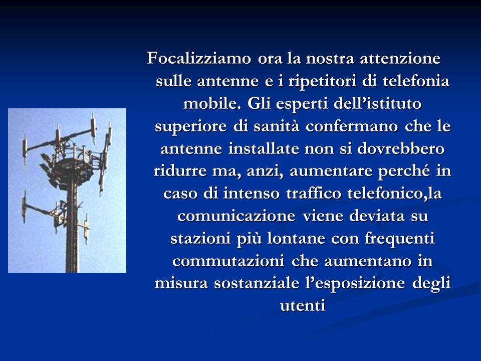 Focalizziamo ora la nostra attenzione sulle antenne e i ripetitori di telefonia mobile.