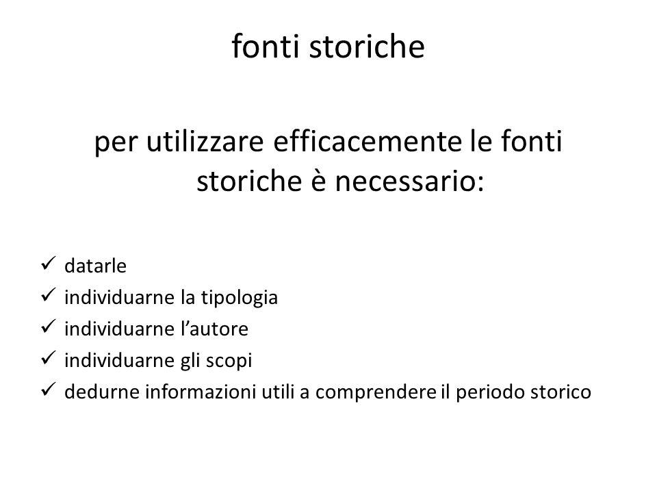 per utilizzare efficacemente le fonti storiche è necessario: