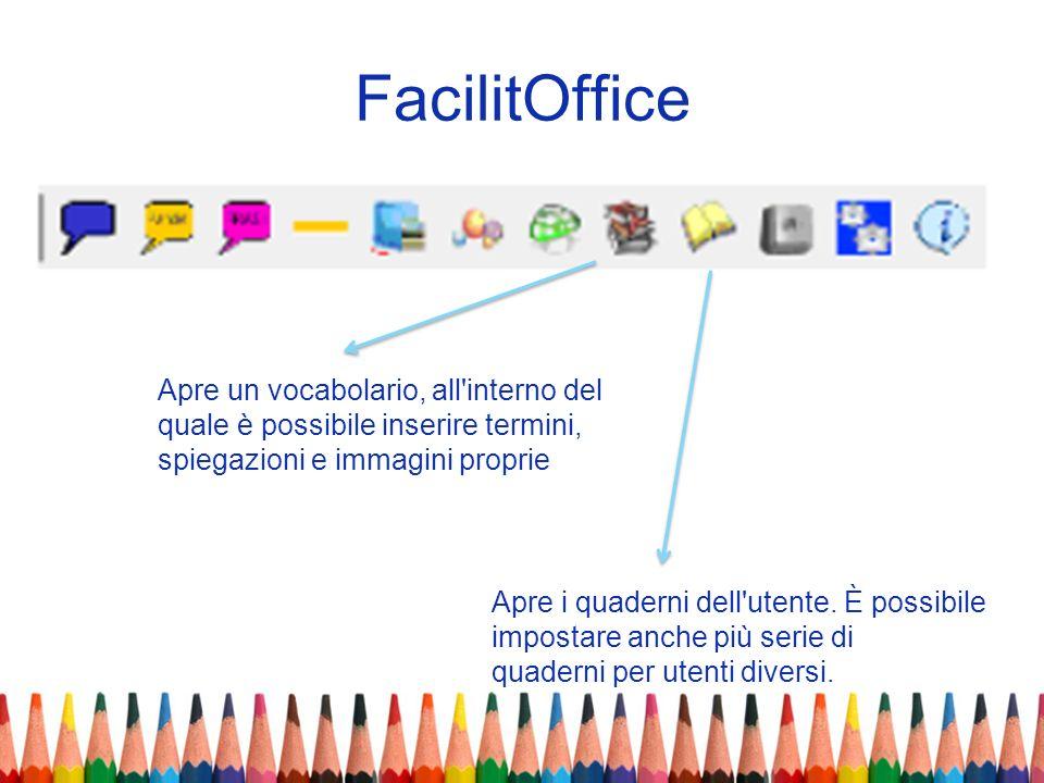 FacilitOffice Apre un vocabolario, all interno del quale è possibile inserire termini, spiegazioni e immagini proprie.