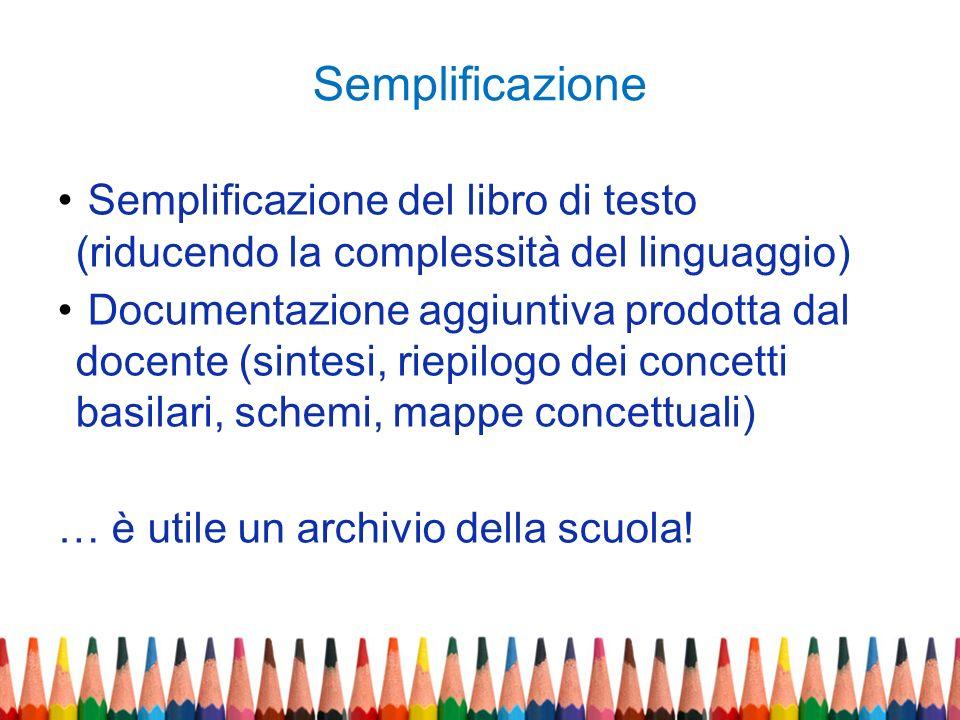 Semplificazione Semplificazione del libro di testo (riducendo la complessità del linguaggio)