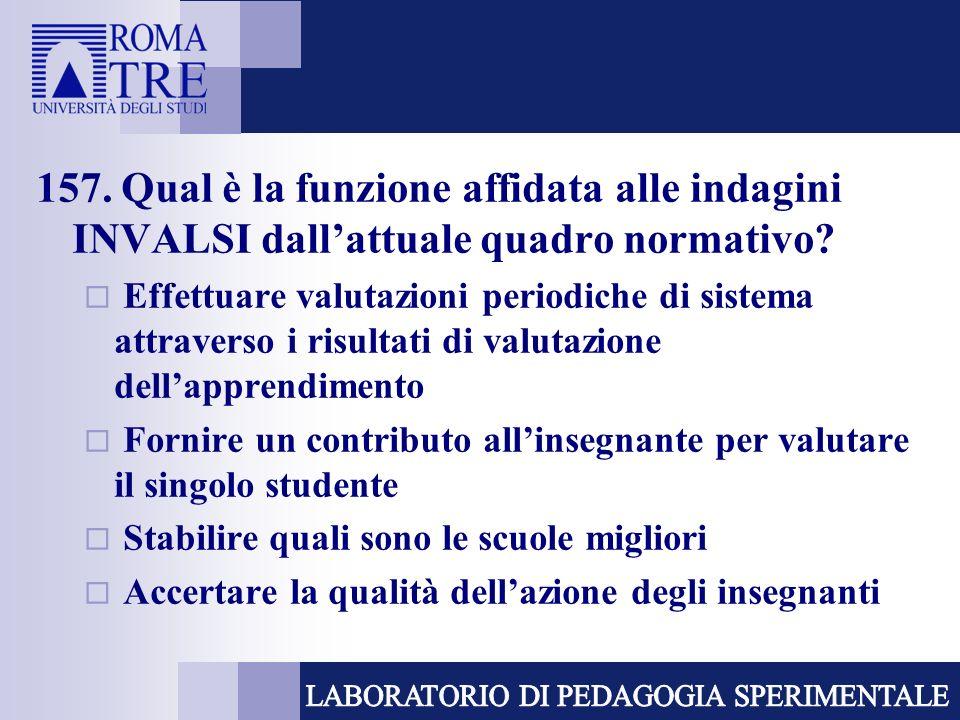 157. Qual è la funzione affidata alle indagini INVALSI dall'attuale quadro normativo