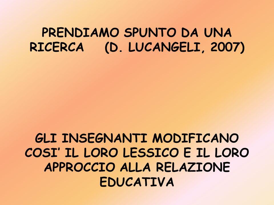 PRENDIAMO SPUNTO DA UNA RICERCA (D. LUCANGELI, 2007)