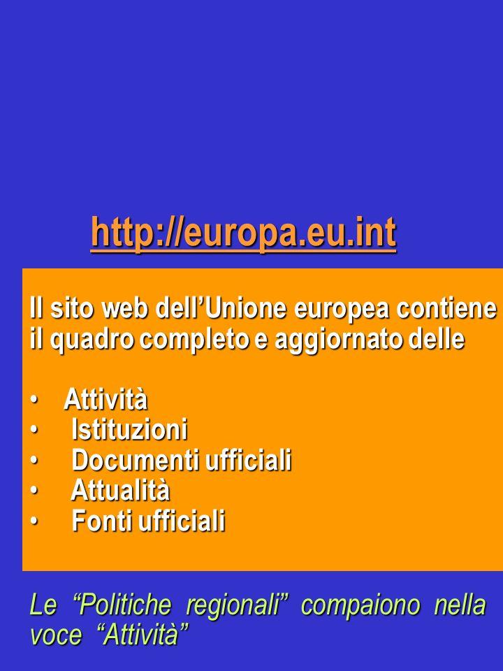 http://europa.eu.int Il sito web dell'Unione europea contiene il quadro completo e aggiornato delle.
