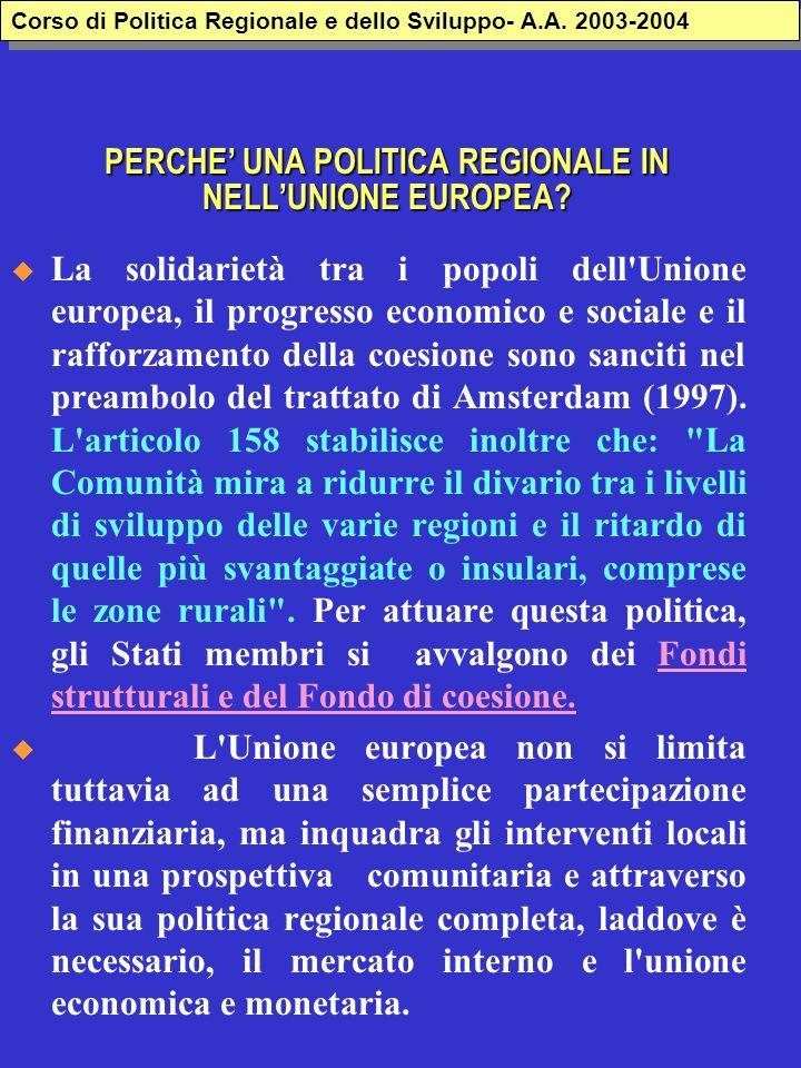 PERCHE' UNA POLITICA REGIONALE IN NELL'UNIONE EUROPEA