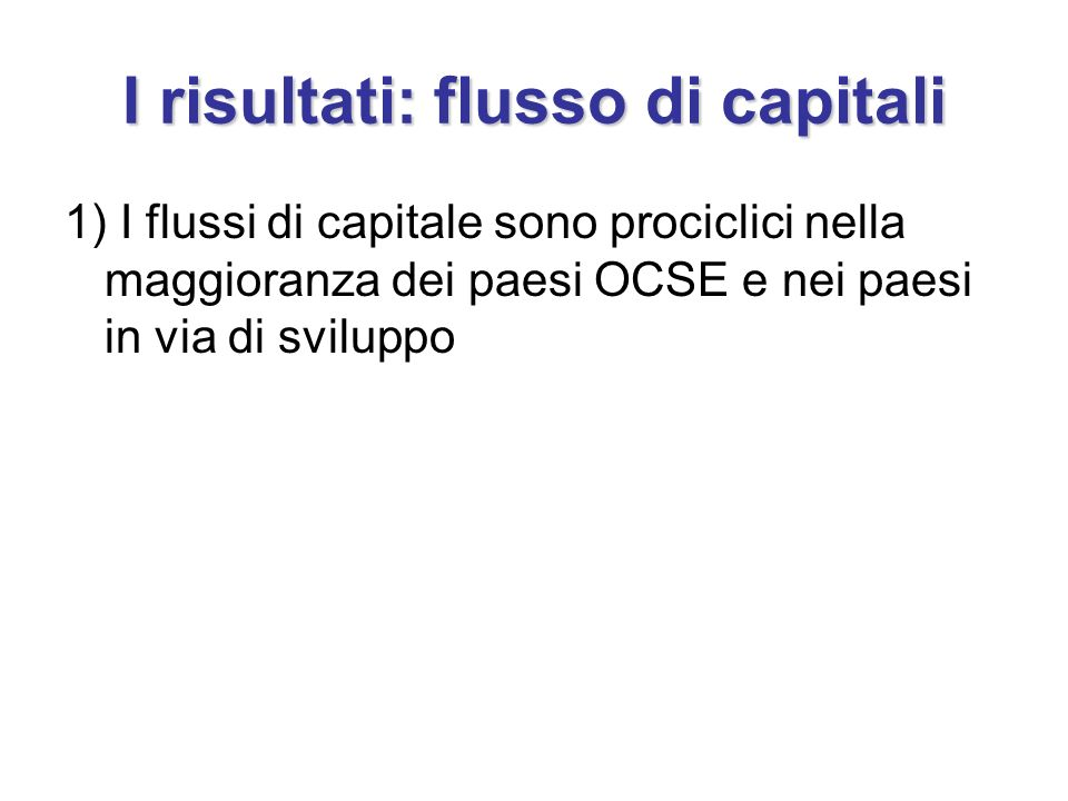 I risultati: flusso di capitali