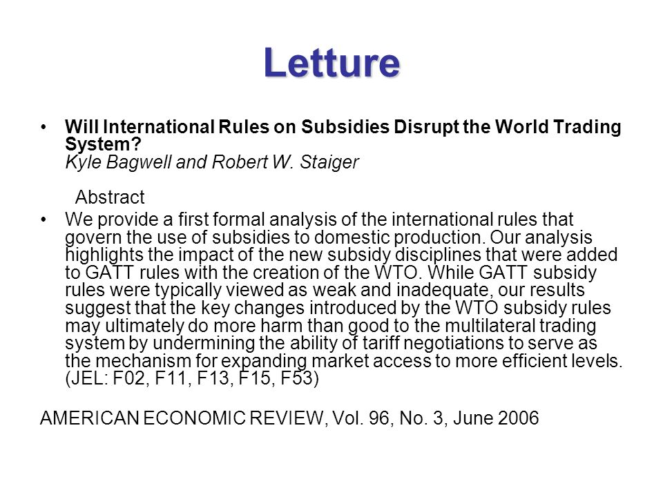 Letture Will International Rules on Subsidies Disrupt the World Trading System Kyle Bagwell and Robert W. Staiger Abstract.