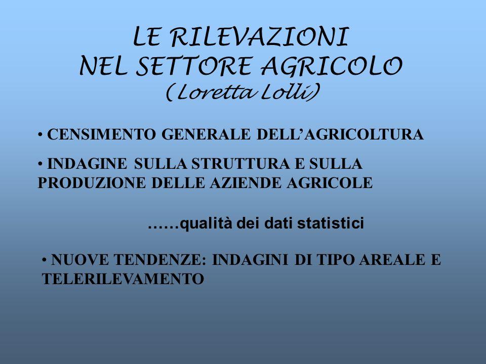 LE RILEVAZIONI NEL SETTORE AGRICOLO (Loretta Lolli)