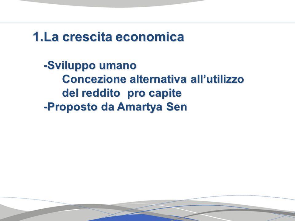 La crescita economica -Sviluppo umano