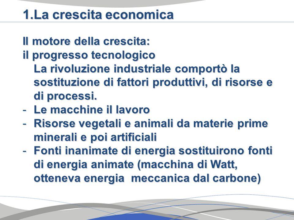 La crescita economica Il motore della crescita: