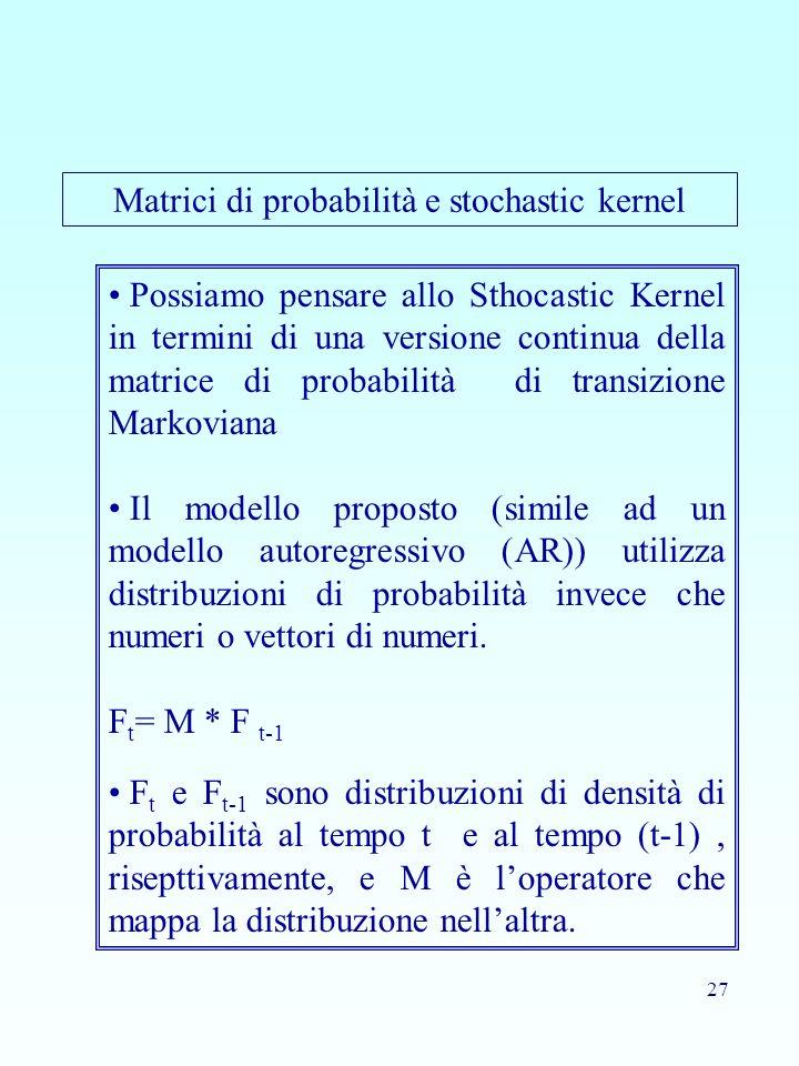 Matrici di probabilità e stochastic kernel