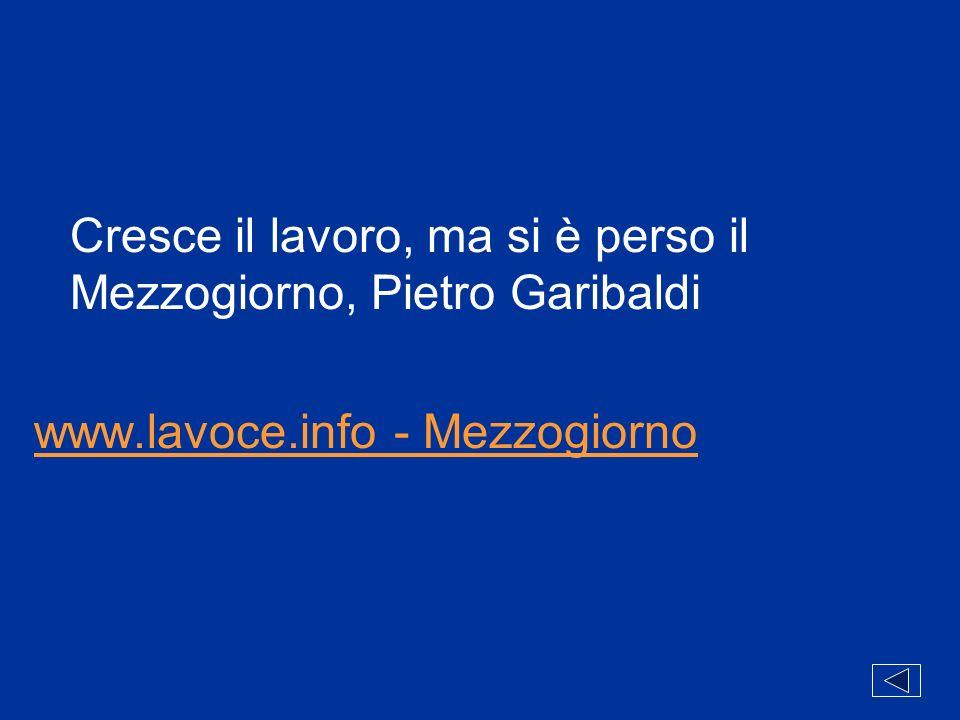 Cresce il lavoro, ma si è perso il Mezzogiorno, Pietro Garibaldi www
