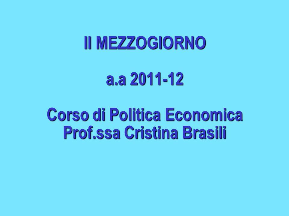 Il MEZZOGIORNO a. a 2011-12 Corso di Politica Economica Prof