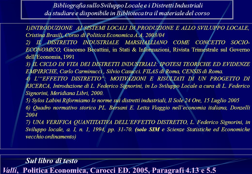Valli, Politica Economica, Carocci ED. 2005, Paragrafi 4.13 e 5.5