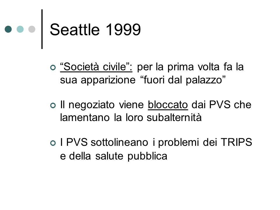 Seattle 1999 Società civile : per la prima volta fa la sua apparizione fuori dal palazzo