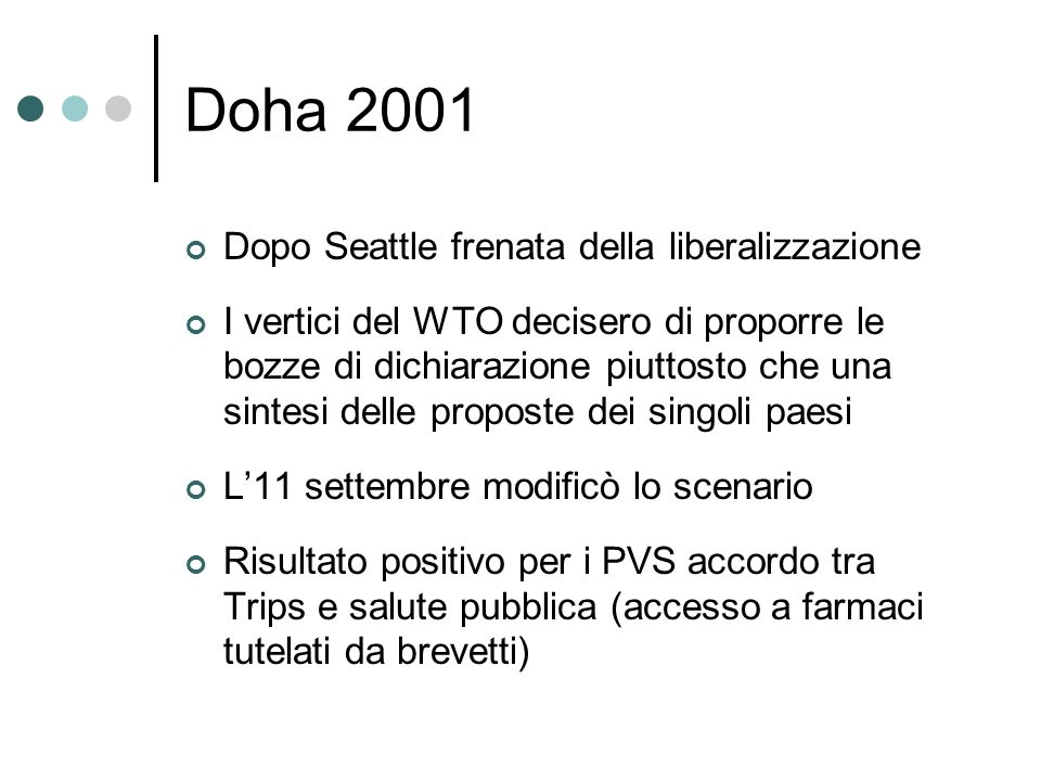 Doha 2001 Dopo Seattle frenata della liberalizzazione
