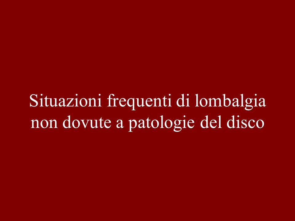 Situazioni frequenti di lombalgia non dovute a patologie del disco