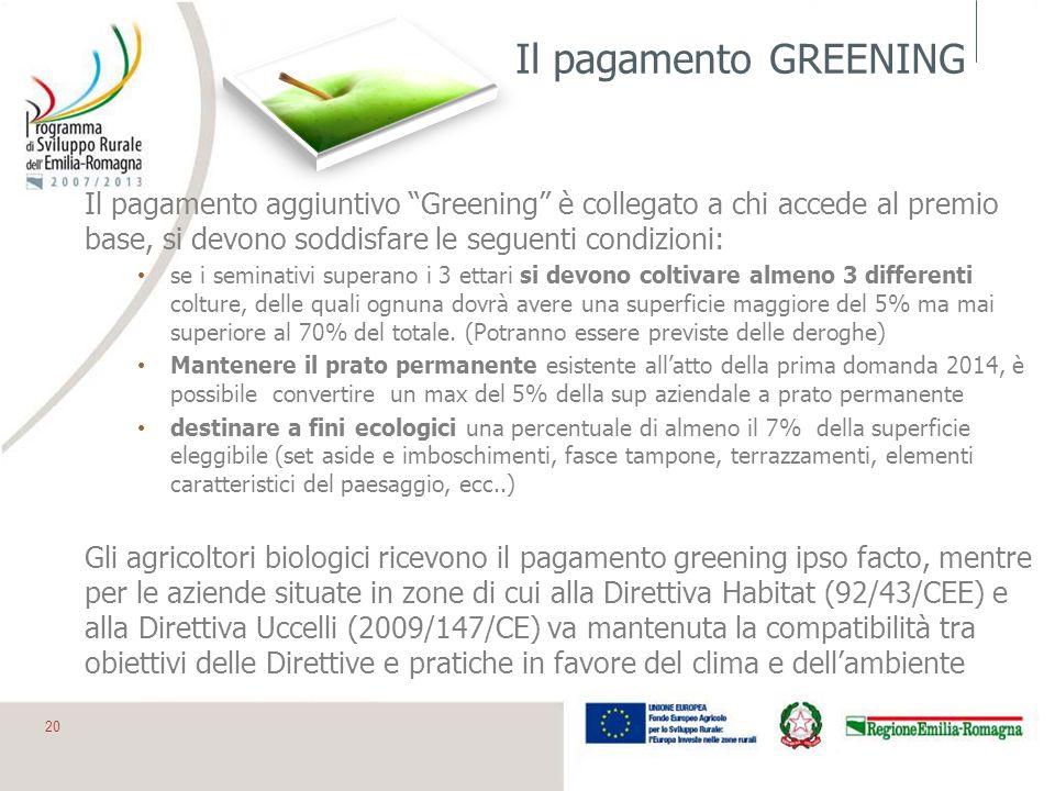 Il pagamento GREENING Il pagamento aggiuntivo Greening è collegato a chi accede al premio base, si devono soddisfare le seguenti condizioni: