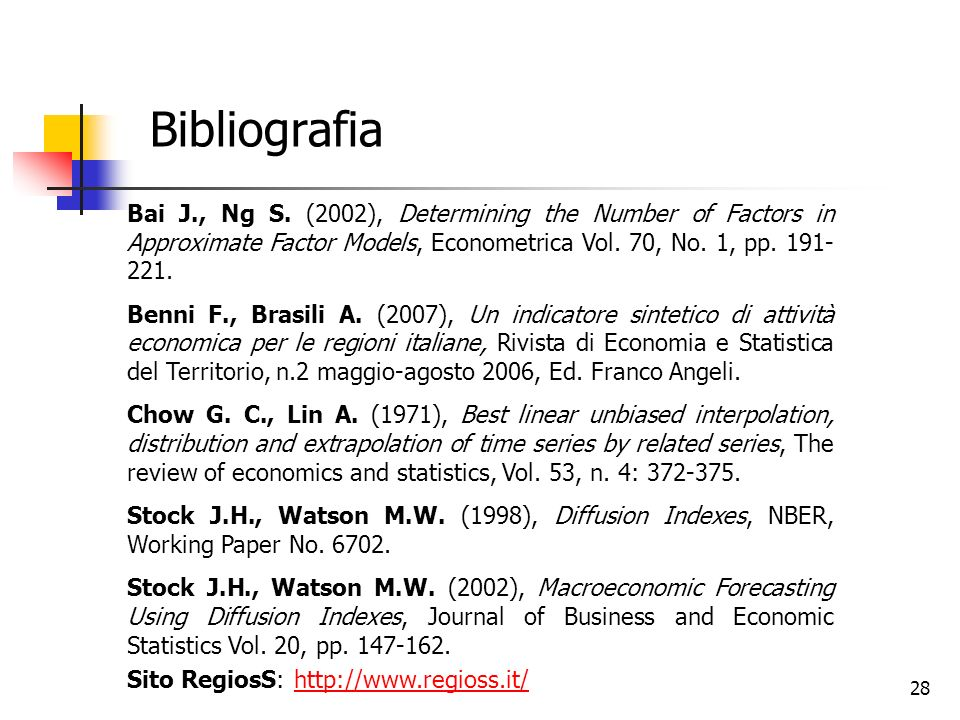 BibliografiaBai J., Ng S. (2002), Determining the Number of Factors in Approximate Factor Models, Econometrica Vol. 70, No. 1, pp. 191-221.