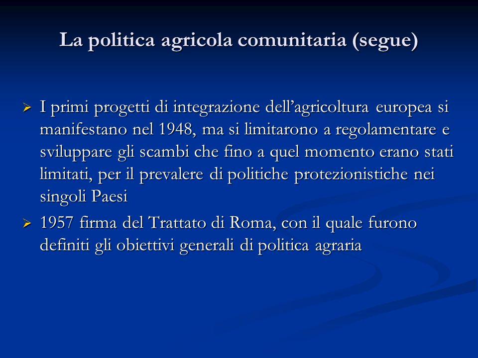 La politica agricola comunitaria (segue)