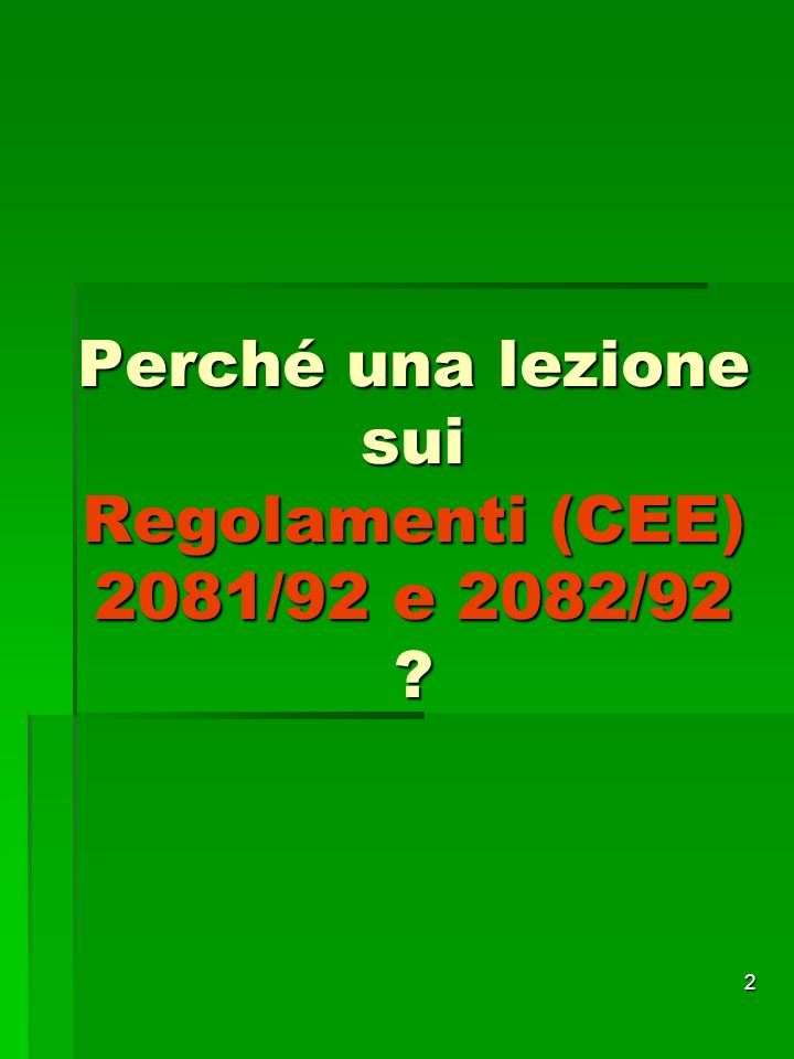 Perché una lezione sui Regolamenti (CEE) 2081/92 e 2082/92