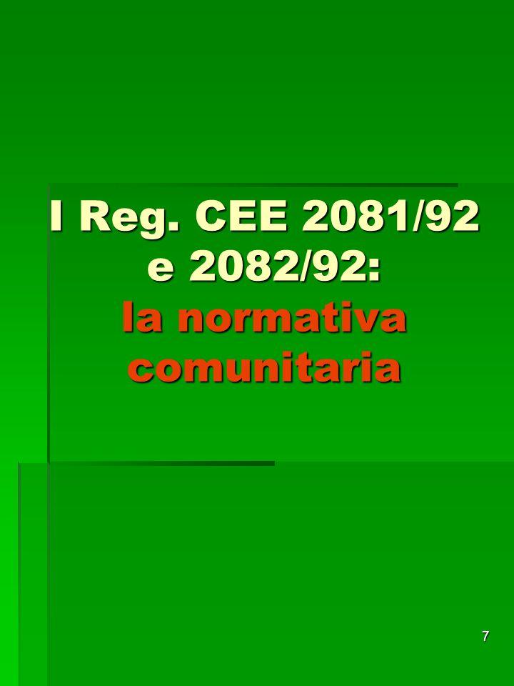 I Reg. CEE 2081/92 e 2082/92: la normativa comunitaria