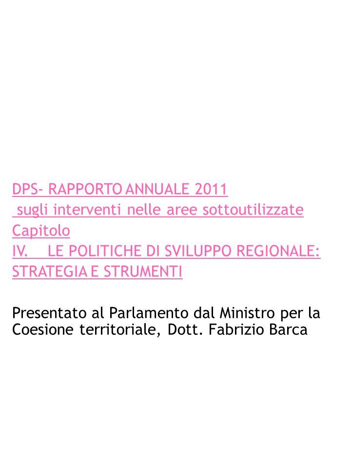 DPS- RAPPORTO ANNUALE 2011 sugli interventi nelle aree sottoutilizzate. Capitolo. IV. LE POLITICHE DI SVILUPPO REGIONALE: