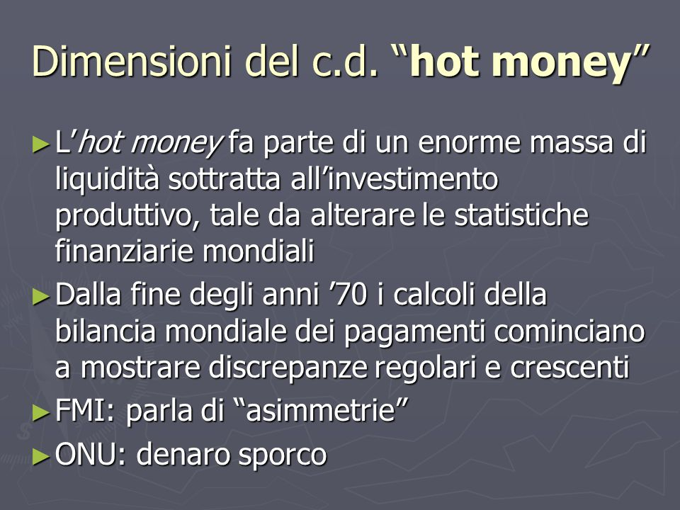 Dimensioni del c.d. hot money