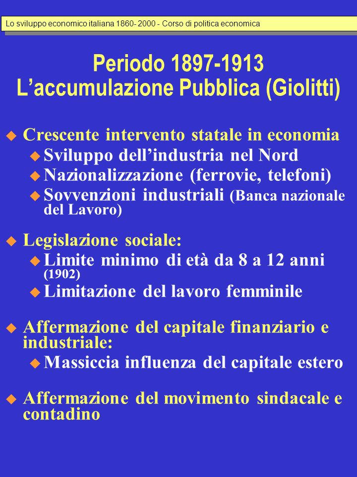 Periodo 1897-1913 L'accumulazione Pubblica (Giolitti)