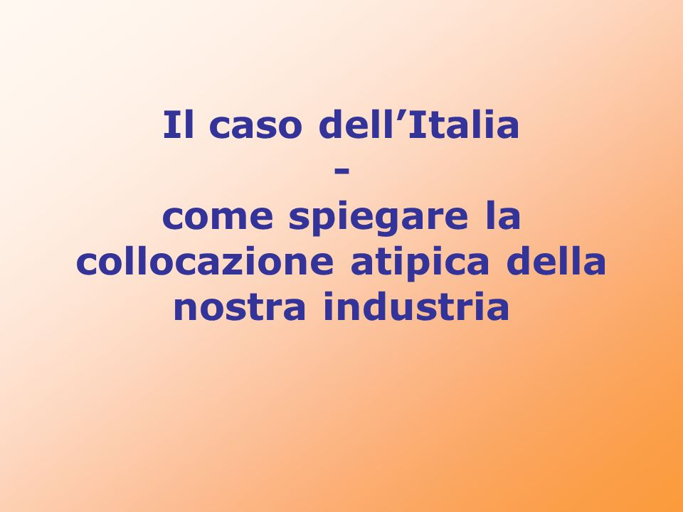 Il caso dell'Italia - come spiegare la collocazione atipica della nostra industria
