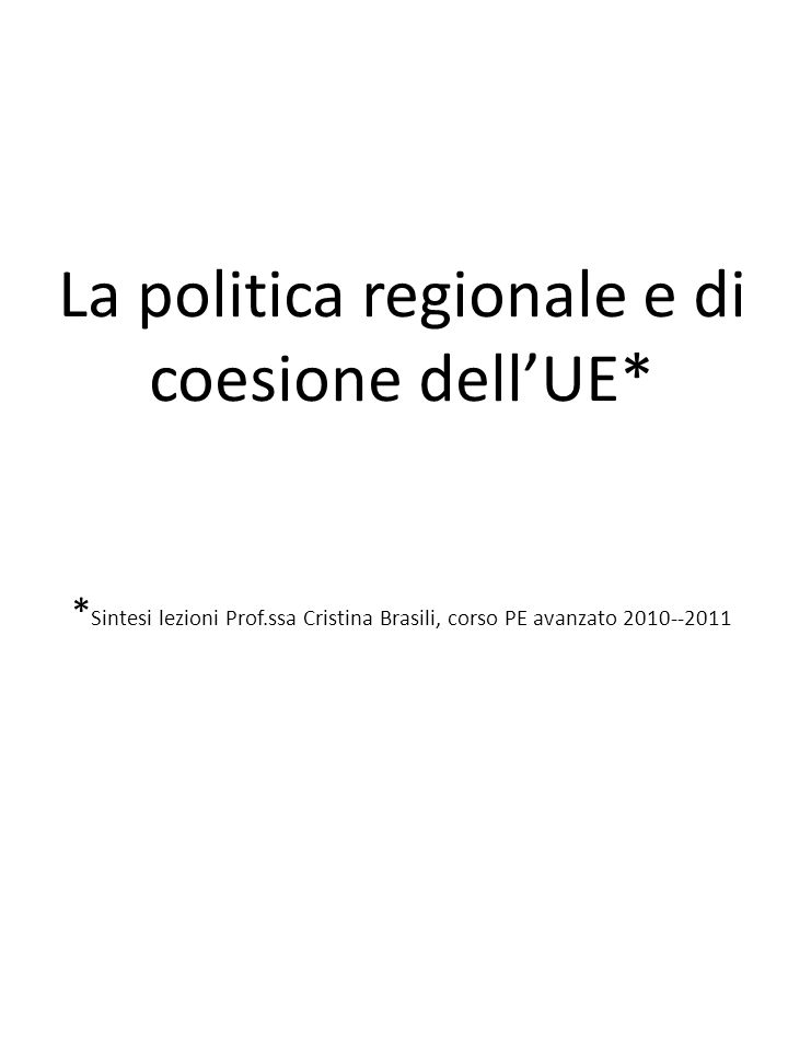 La politica regionale e di coesione dell'UE. Sintesi lezioni Prof