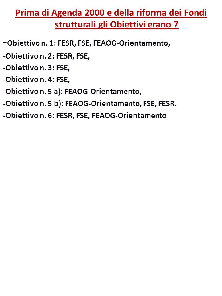 -Obiettivo n. 1: FESR, FSE, FEAOG-Orientamento,