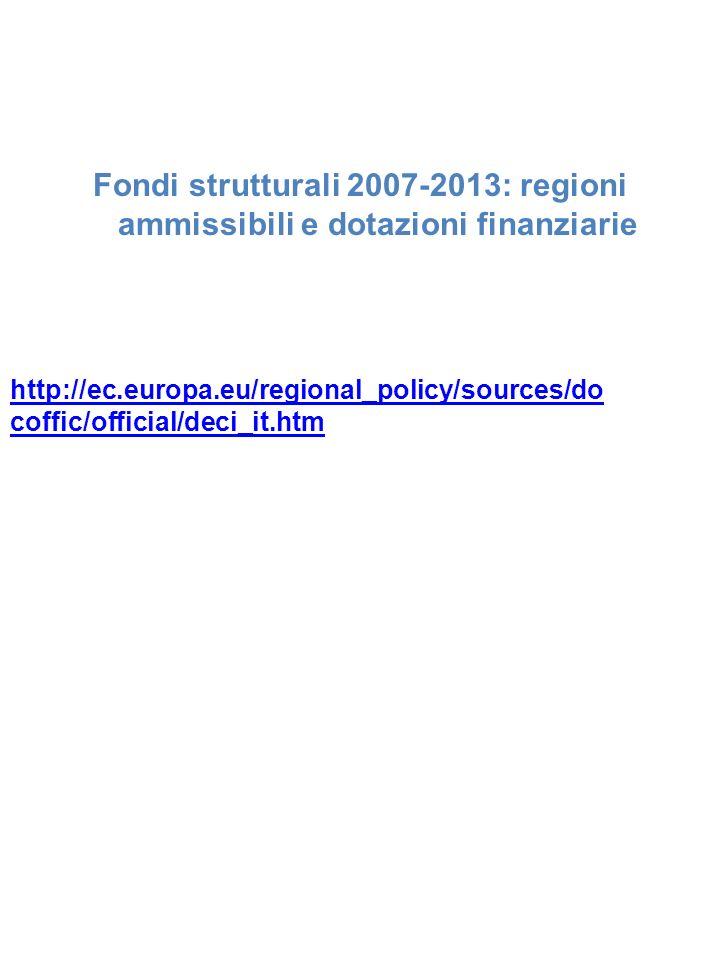 Fondi strutturali 2007-2013: regioni ammissibili e dotazioni finanziarie