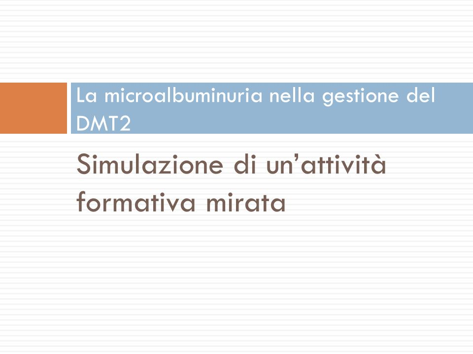La microalbuminuria nella gestione del DMT2