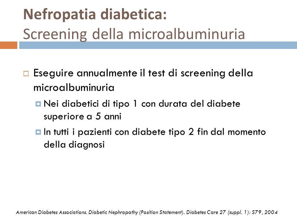 Nefropatia diabetica: Screening della microalbuminuria