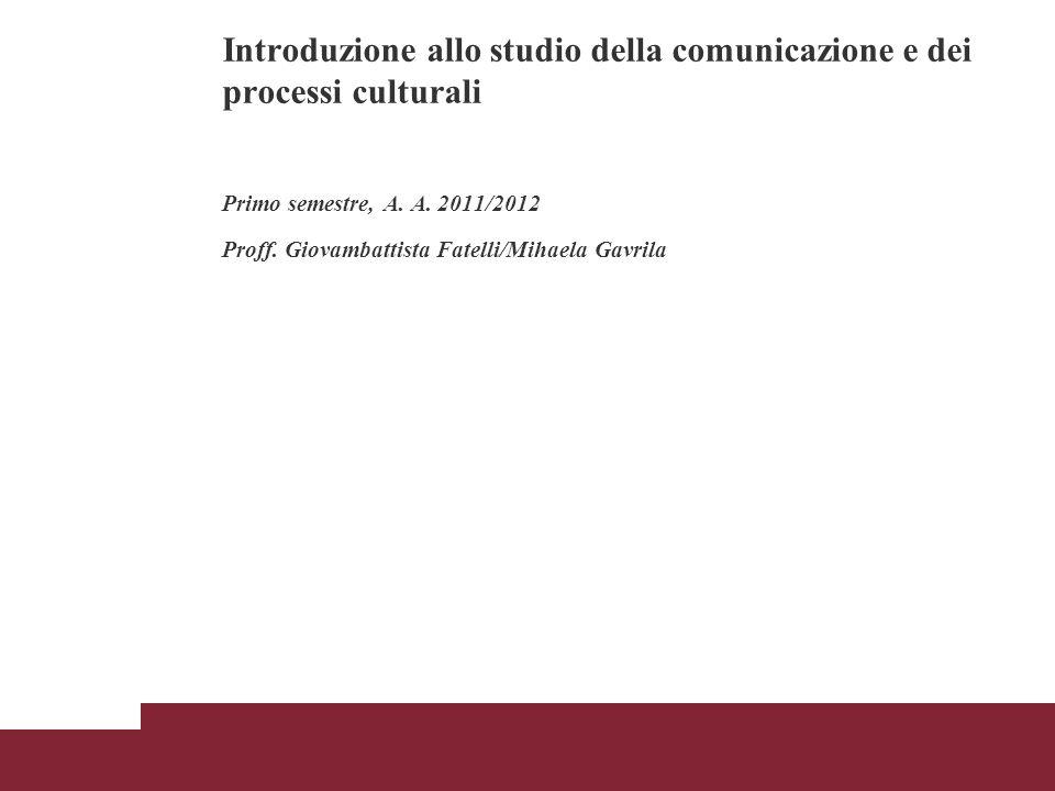 Introduzione allo studio della comunicazione e dei processi culturali