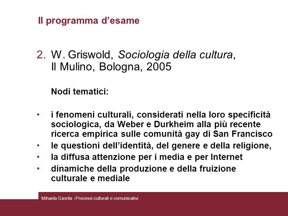 W. Griswold, Sociologia della cultura, Il Mulino, Bologna, 2005