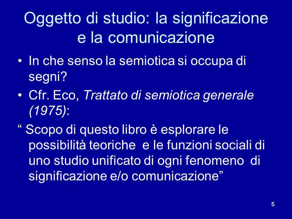 Oggetto di studio: la significazione e la comunicazione