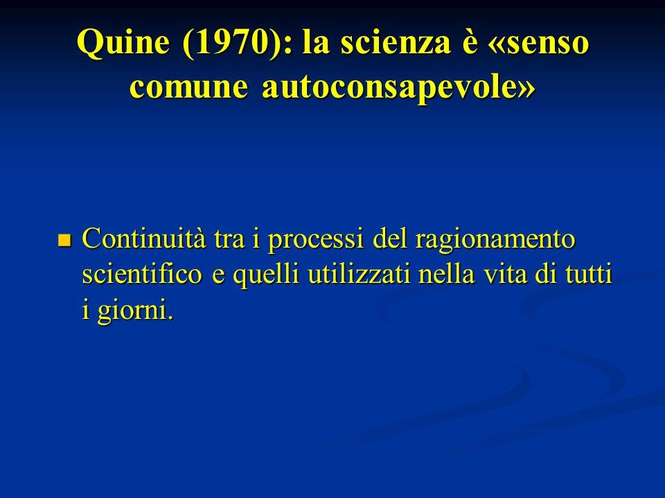 Quine (1970): la scienza è «senso comune autoconsapevole»