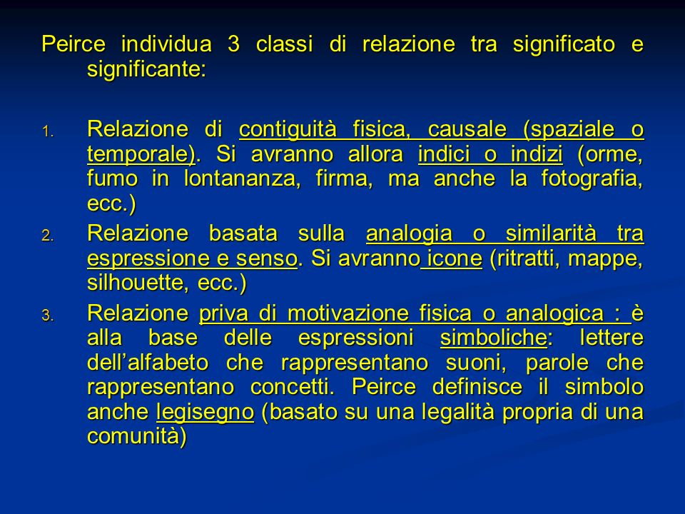 Peirce individua 3 classi di relazione tra significato e significante: