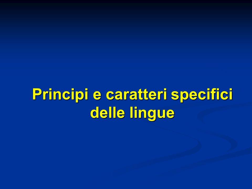 Principi e caratteri specifici delle lingue