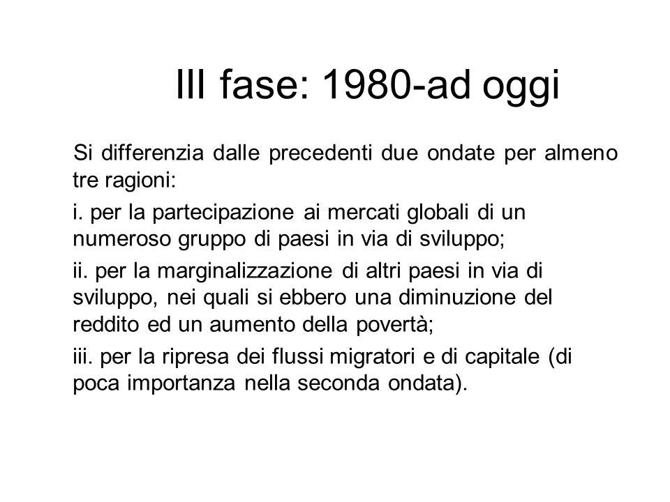 III fase: 1980-ad oggi Si differenzia dalle precedenti due ondate per almeno tre ragioni: