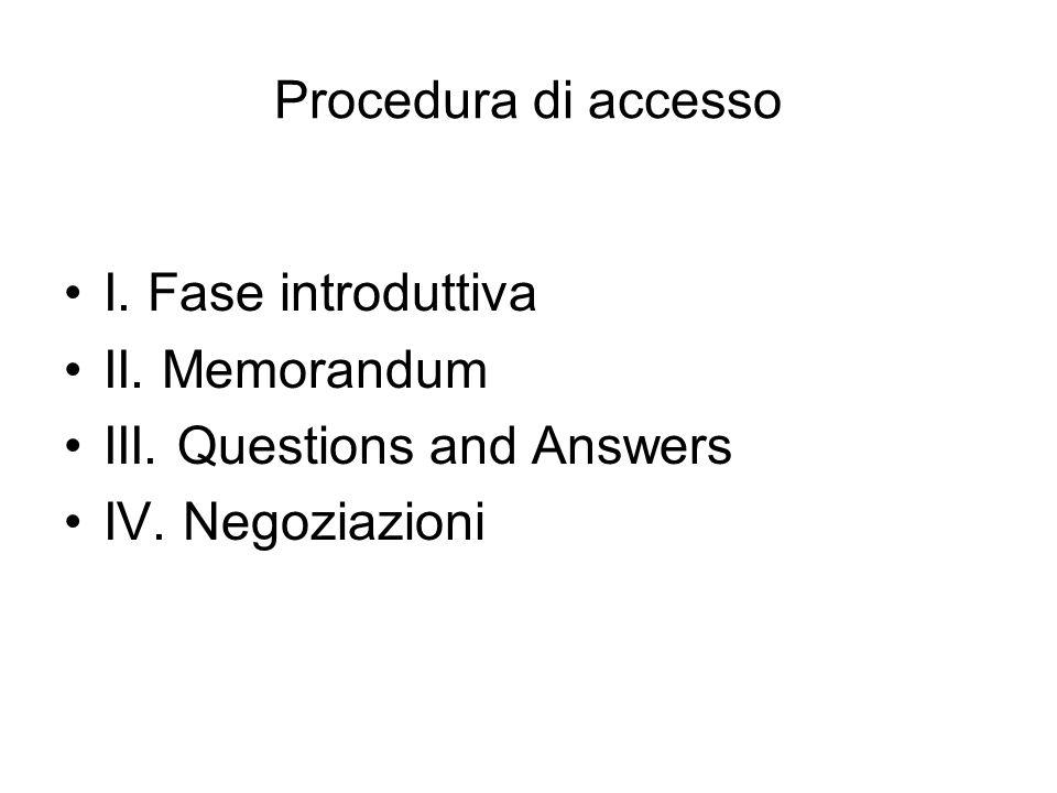 Procedura di accesso I. Fase introduttiva. II. Memorandum.