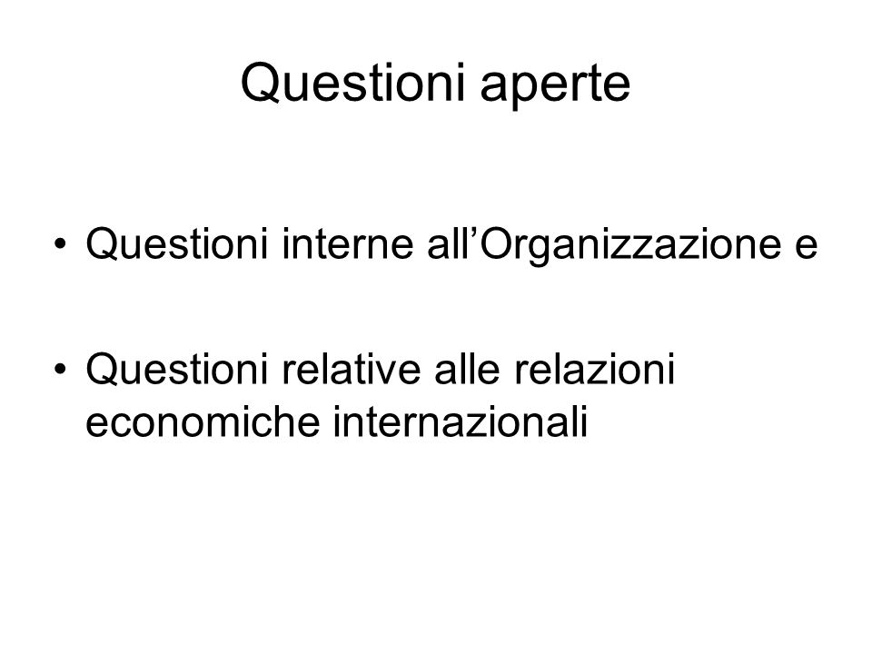 Questioni aperte Questioni interne all'Organizzazione e