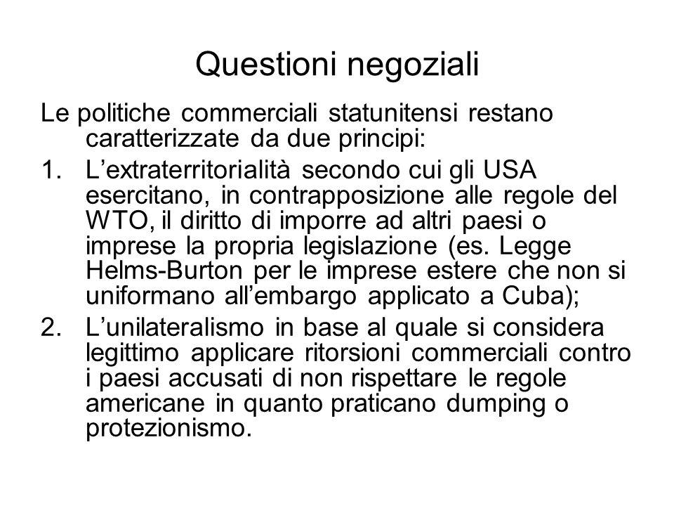 Questioni negoziali Le politiche commerciali statunitensi restano caratterizzate da due principi: