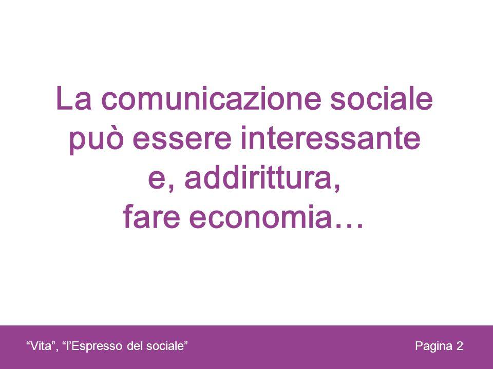 La comunicazione sociale può essere interessante e, addirittura, fare economia…
