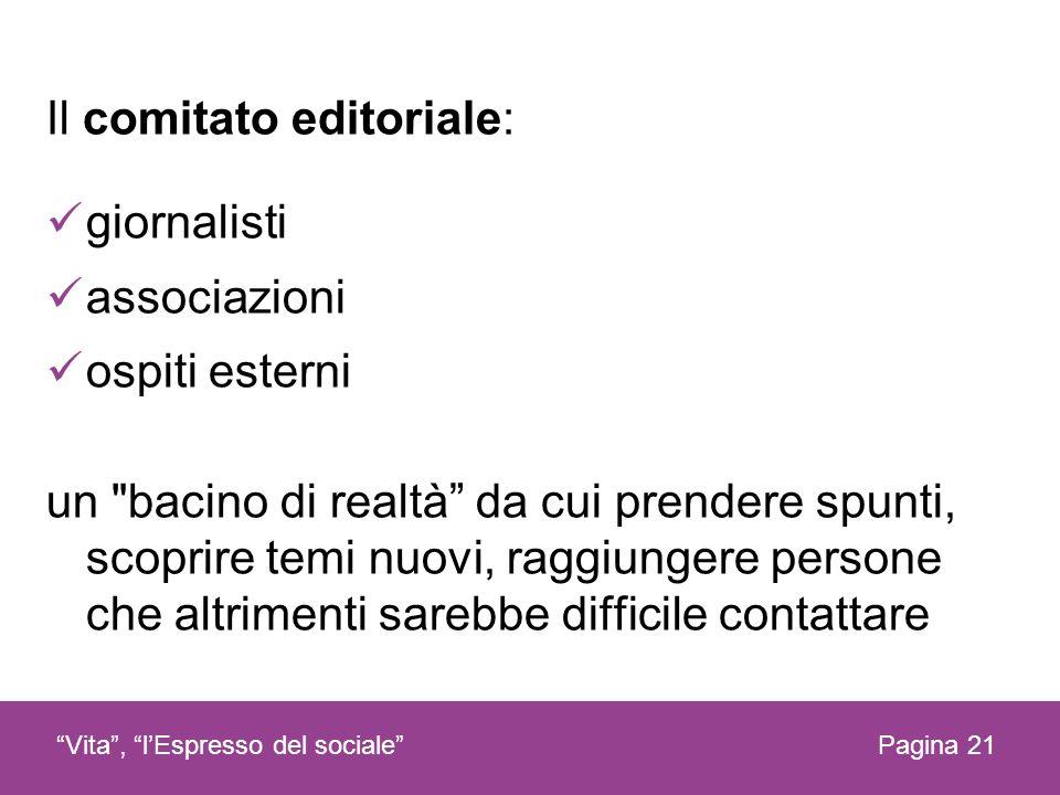 Il comitato editoriale: giornalisti associazioni ospiti esterni